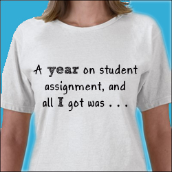 A year on student assignment, and all I got was . . .